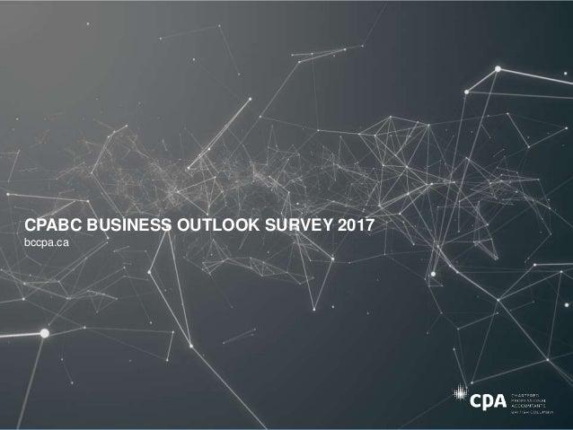 CPABC BUSINESS OUTLOOK SURVEY 2017 bccpa.ca