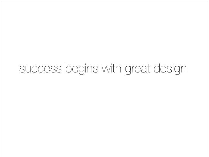 success begins with great design