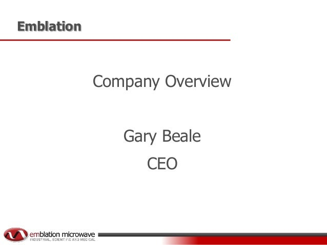 Emblation  Company Overview Gary Beale CEO