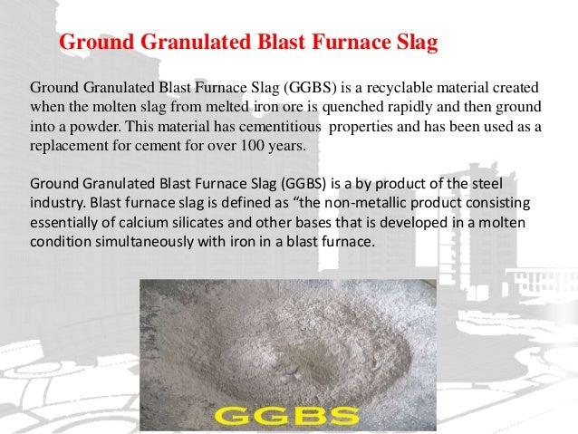 Ground Granulated Blast Furnace Slag Production Schematic : Influence of micro silica and ggbs on mechanical