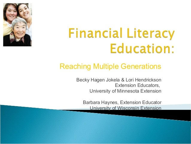 Reaching Multiple Generations Becky Hagen Jokela & Lori Hendrickson Extension Educators, University of Minnesota Extension...