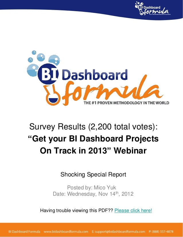 "Survey Results (2,200 total votes):""Get your BI Dashboard Projects  On Track in 2013"" Webinar            Shocking Special ..."