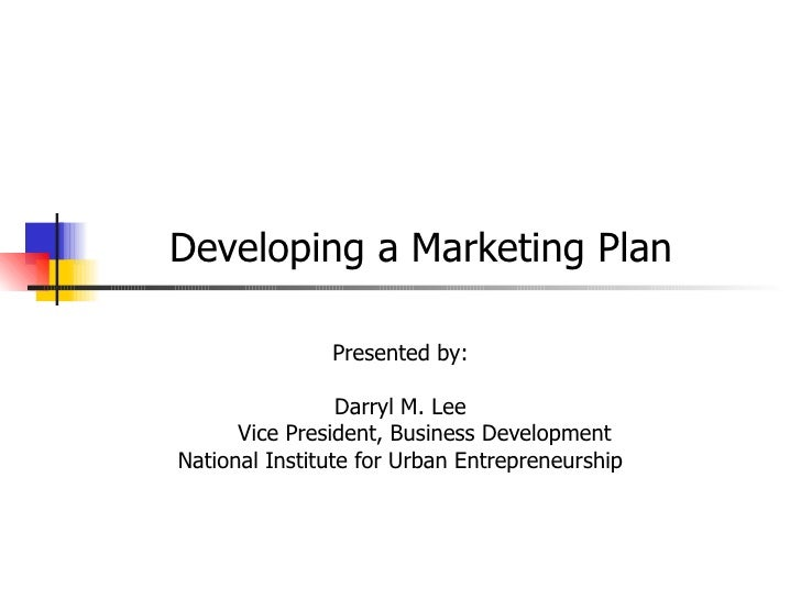 developing marketing plan How to develop a marketing strategy  create a marketing plan and a budget to implement your plan it's critical that you write a formal marketing plan.
