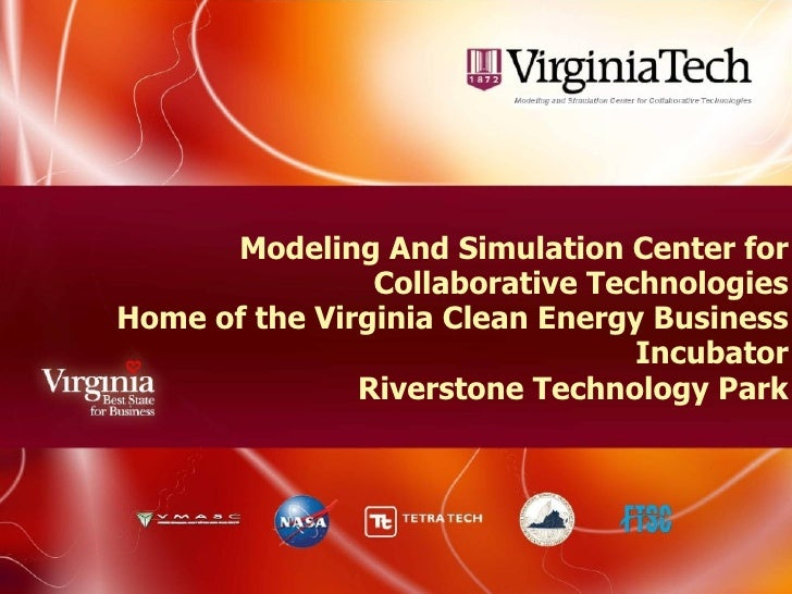 Modeling And Simulation Center for Collaborative Technologies Home of the Virginia Clean Energy Business Incubator Riverst...