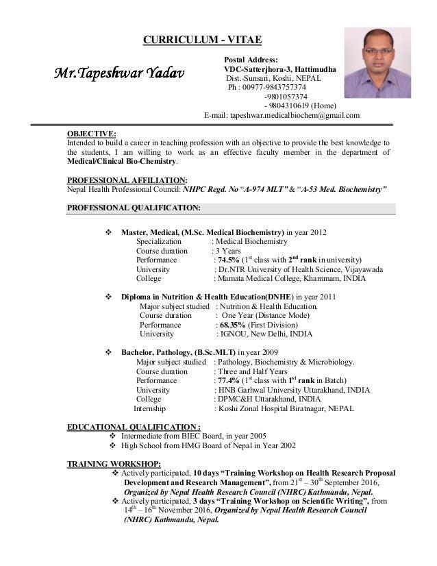 CURRICULUM - VITAE Postal Address: VDC-Satterjhora-3, Hattimudha Dist.-Sunsari, Koshi, NEPAL Ph : 00977-9843757374 -980105...
