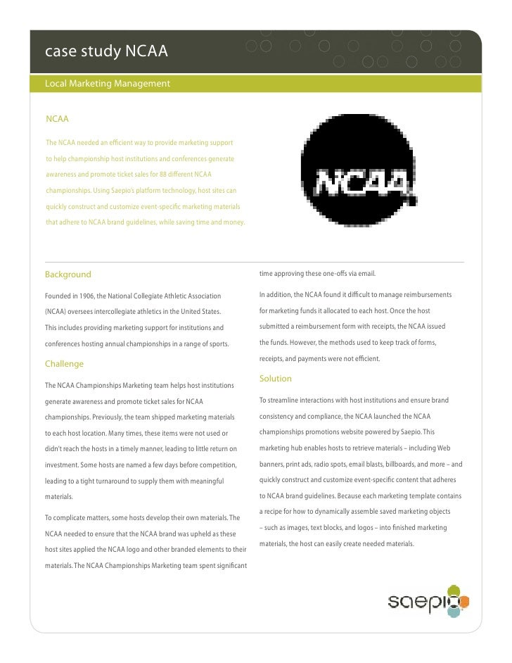 case study NCAALocal Marketing ManagementNCAAThe NCAA needed an efficient way to provide marketing supportto help champion...
