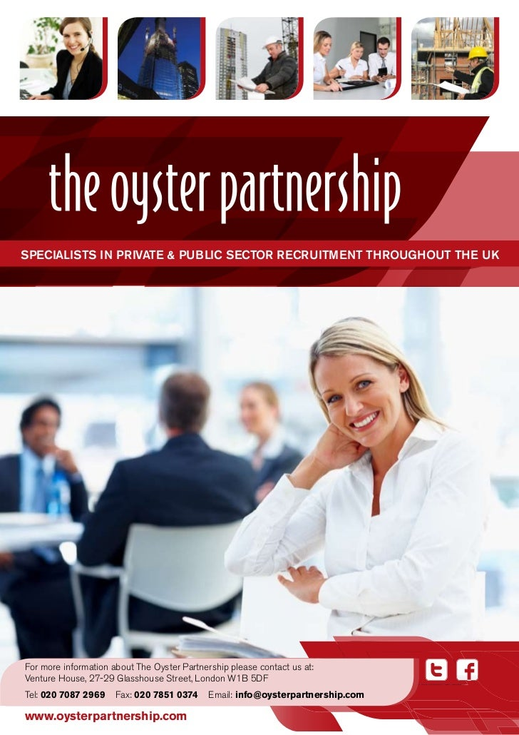 SpecialiStS in private & public Sector recruitment throughout the uKFor more information about The Oyster Partnership plea...