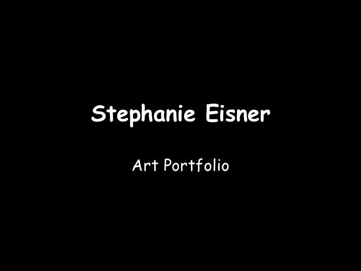 Stephanie Eisner   Art Portfolio