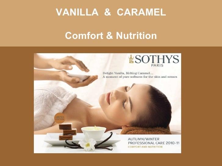 VANILLA  &  CARAMEL Comfort & Nutrition