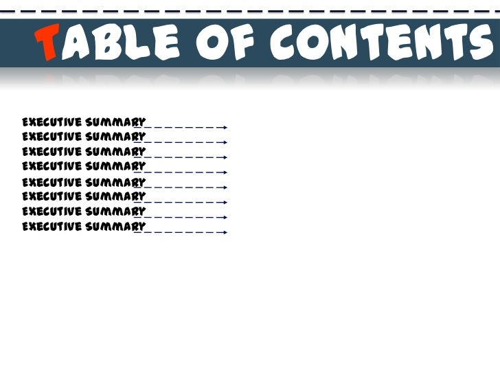 Table of Contents<br />Executive Summary<br />Executive Summary<br />Executive Summary<br />Executive Summary<br />Executi...