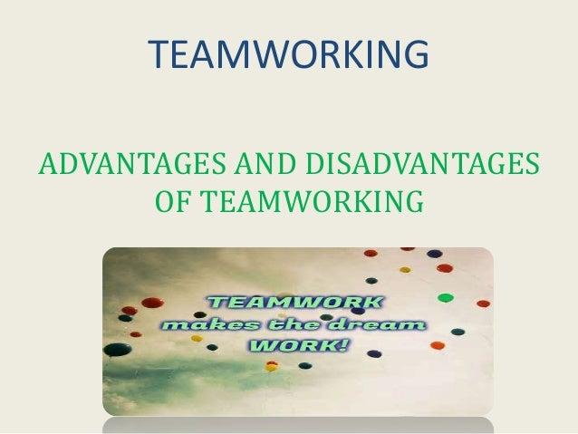Advantages and Disadvantages of Team Working Slide 2