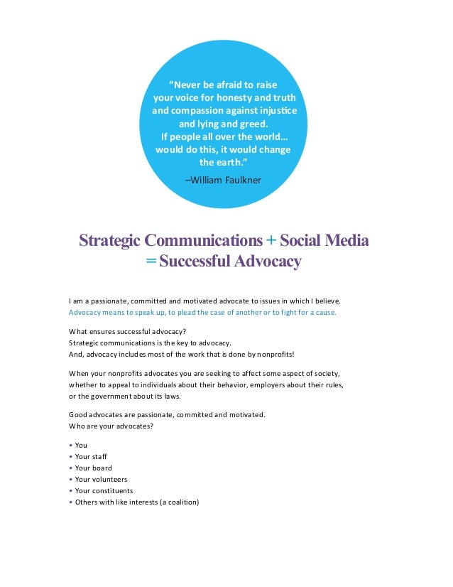 Strategic Communications + Social Media = Successful Advocacy 	 I	am	a	passionate,	committed	and	motivated	advocate	to	iss...