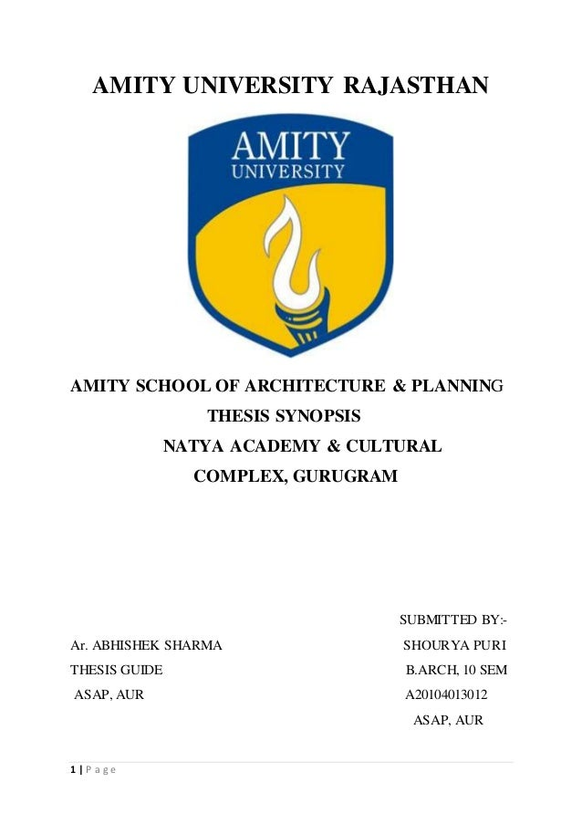 1 | P a g e AMITY UNIVERSITY RAJASTHAN AMITY SCHOOL OF ARCHITECTURE & PLANNING THESIS SYNOPSIS NATYA ACADEMY & CULTURAL CO...