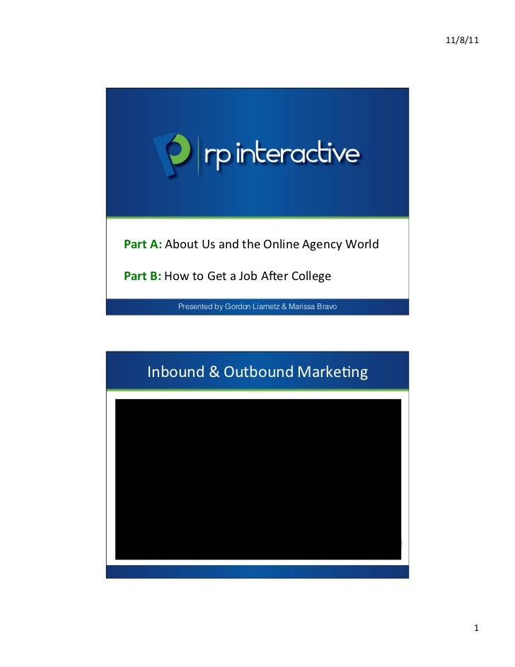 11/8/11 Part A: About Us and the Online Agency World  Part B: How to Get a Job A=er ...