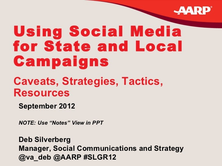 """Using Social Mediafor State and LocalCampaignsCaveats, Strategies, Tactics,Resources September 2012 NOTE: Use """"Notes"""" View..."""