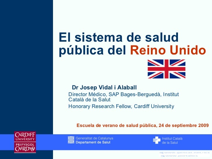 El sistema de salud pública del  Reino Unido <ul><ul><li>Dr Josep Vidal i Alaball </li></ul></ul><ul><ul><li>Director Médi...
