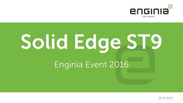 Solid Edge ST9 Enginia Event 2016 26-9-2016
