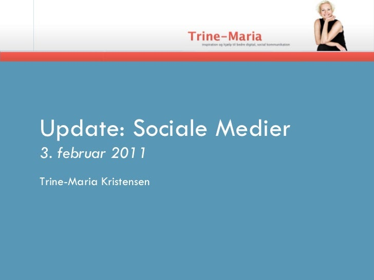 Update: Sociale Medier 3. februar 2011 Trine-Maria Kristensen