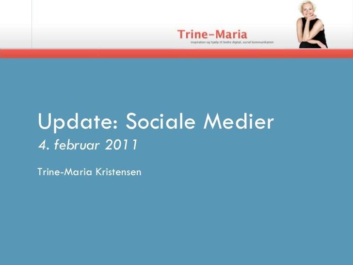 Update: Sociale Medier 4. februar 2011 Trine-Maria Kristensen