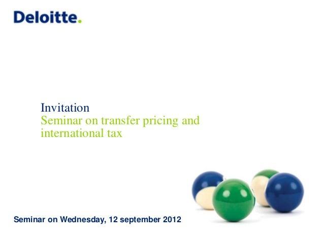 Invitation      Seminar on transfer pricing and      international taxSeminar on Wednesday, 12 september 2012