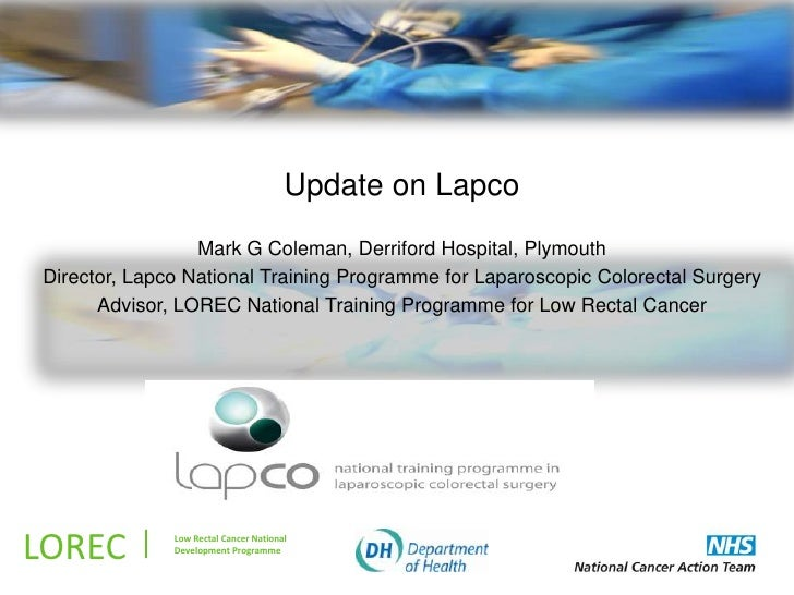 .                                       Update on Lapco                 Mark G Coleman, Derriford Hospital, PlymouthDirect...