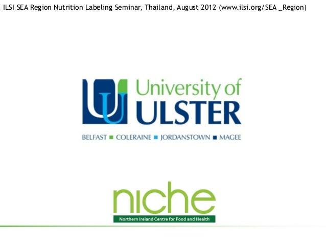 ILSI SEA Region Nutrition Labeling Seminar, Thailand, August 2012 (www.ilsi.org/SEA _Region)