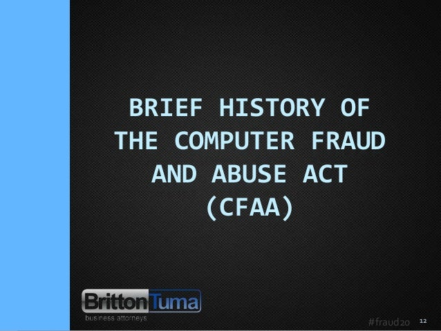 Overview and Update on the Computer Fraud and Abuse Act (CFAA) for t…