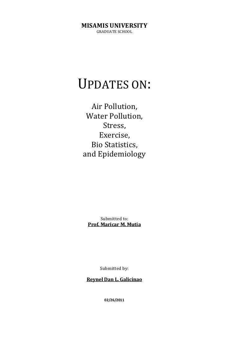 MISAMIS UNIVERSITY     GRADUATE SCHOOLUPDATES ON:  Air Pollution, Water Pollution,     Stress,    Exercise,  Bio Statistic...