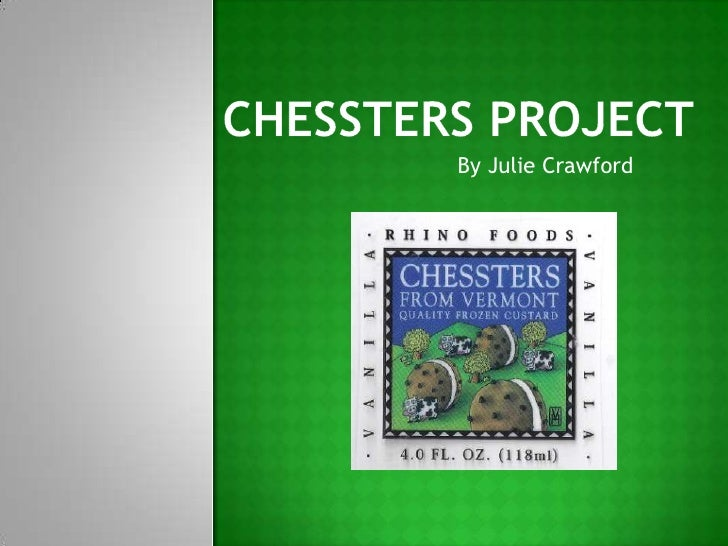 Chessters Project<br />By Julie Crawford<br />