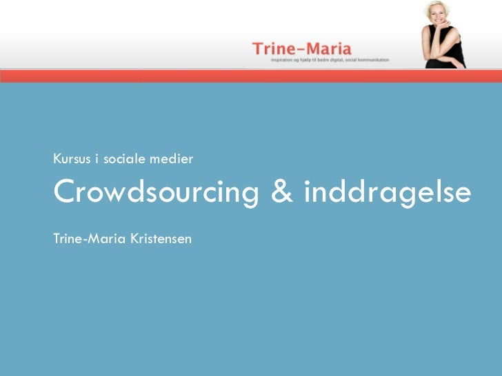 Kursus i sociale medierCrowdsourcing & inddragelseTrine-Maria Kristensen
