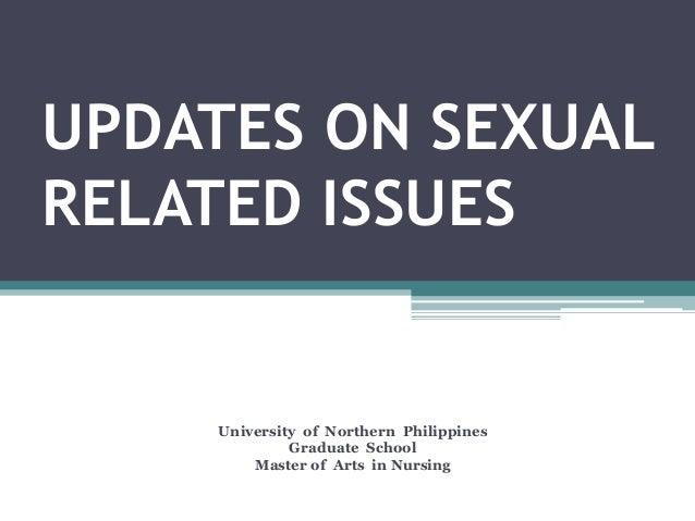 UPDATES ON SEXUALRELATED ISSUESUniversity of Northern PhilippinesGraduate SchoolMaster of Arts in Nursing