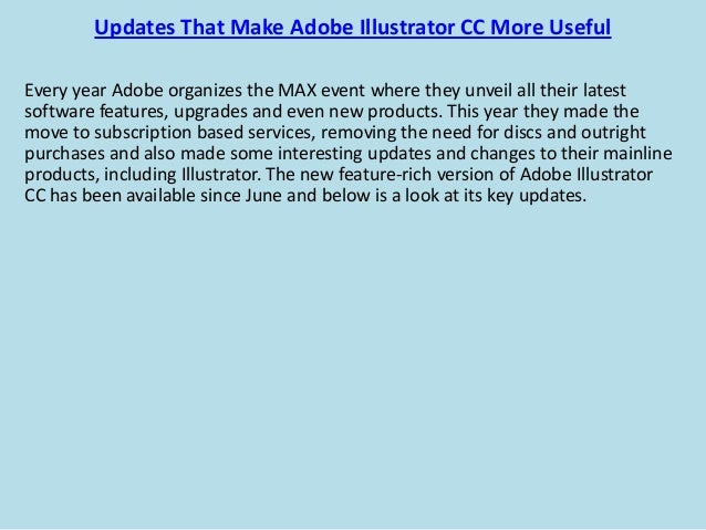 Updates That Make Adobe Illustrator CC More Useful Every year Adobe organizes the MAX event where they unveil all their la...