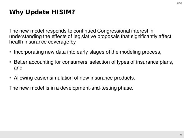13 CBO The new model responds to continued Congressional interest in understanding the effects of legislative proposals th...