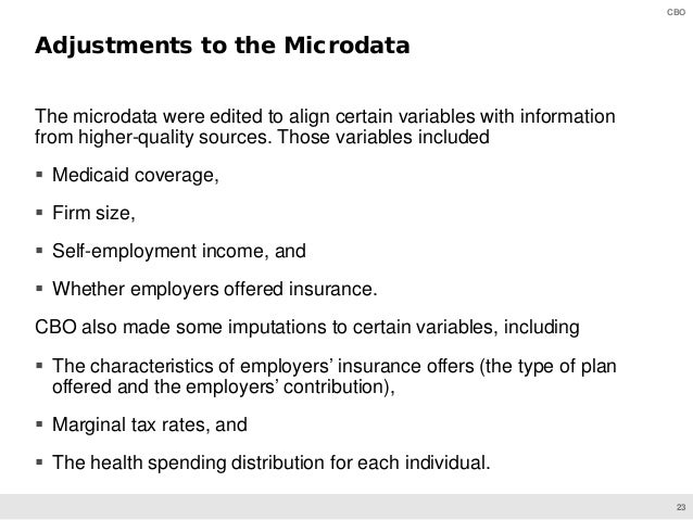 23 CBO The microdata were edited to align certain variables with information from higher-quality sources. Those variables ...