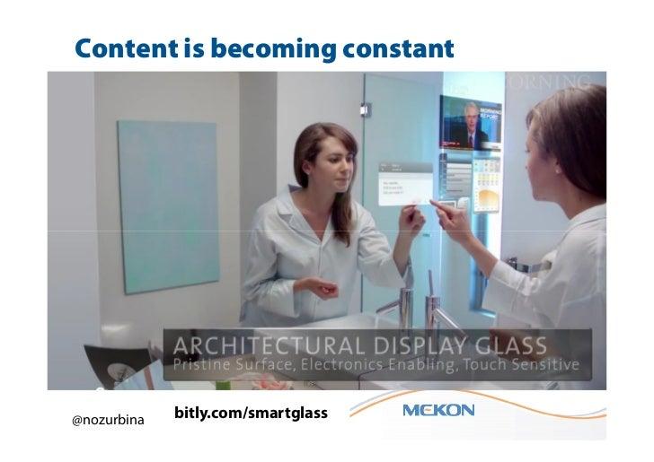 Content is becoming constant@nozurbina   bitly.com/smartglass