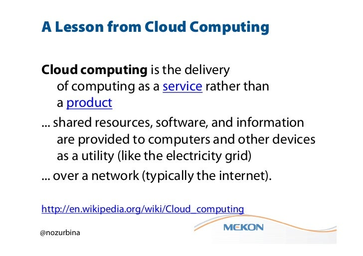 A Lesson from Cloud ComputingCloud computing is the delivery     of computing as a service rather than     a product... sh...