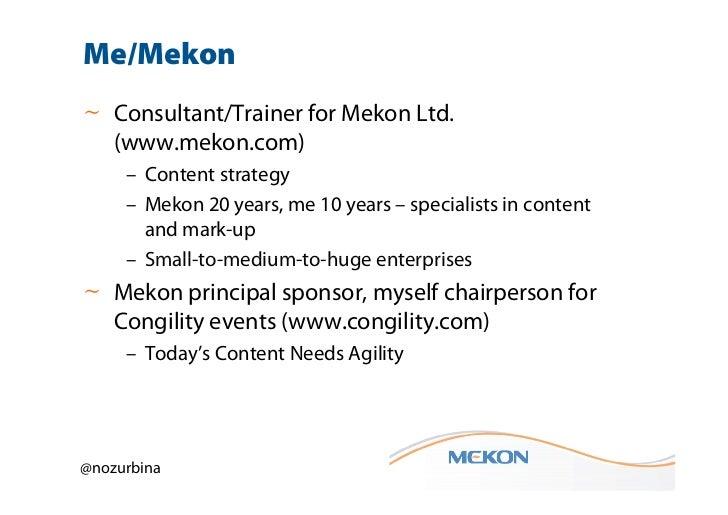 Me/Mekon~ Consultant/Trainer for Mekon Ltd.  (www.mekon.com)     – Content strategy     – Mekon 20 years, me 10 years – sp...