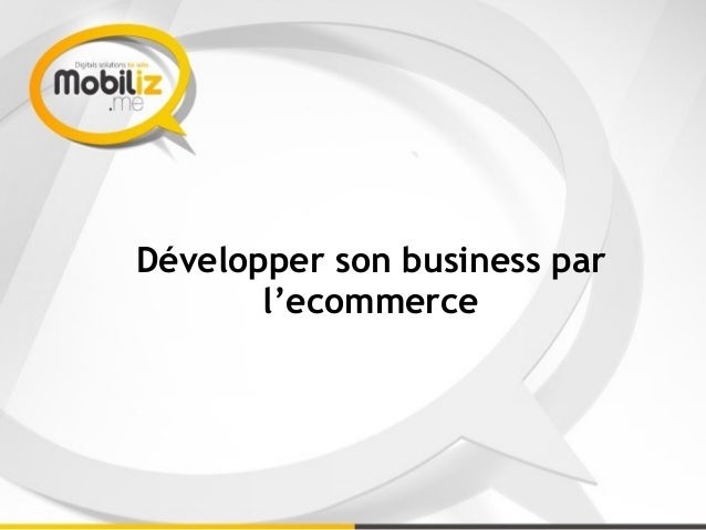 Développer son business par l'ecommerce