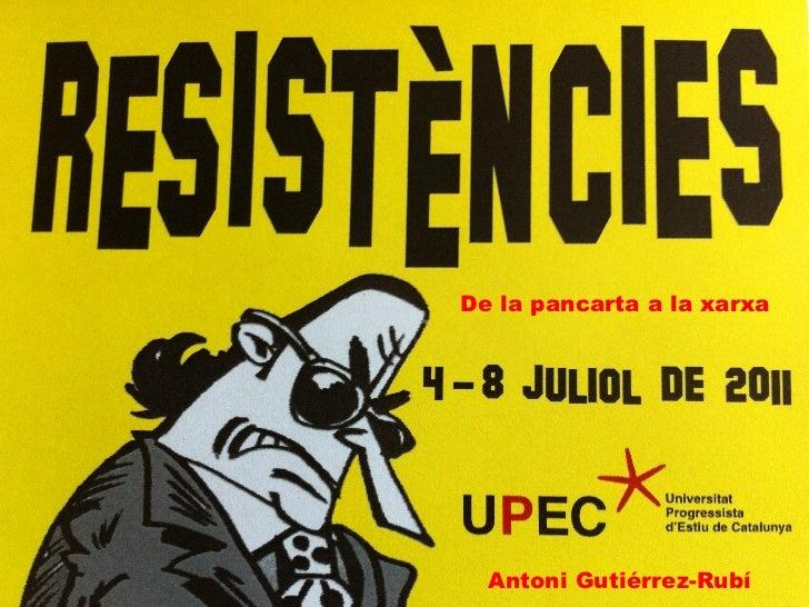 De la pancarta a la xarxa Antoni Gutiérrez-Rubí