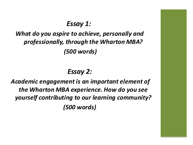 wharton mba essays 2013 I've chosen to invest my next two years into building a company and earning an mba in entrepreneurship and strategic management at the wharton school of business at upenn.