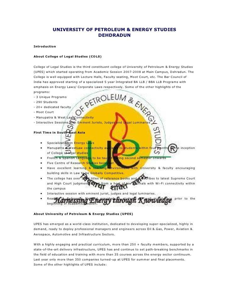 UNIVERSITY OF PETROLEUM & ENERGY STUDIES                            DEHDRADUN  Introduction   About College of Legal Studi...