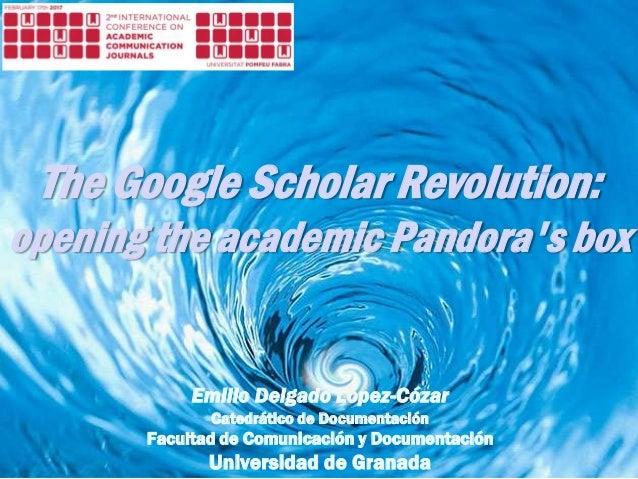 Emilio Delgado López-Cózar Catedrático de Documentación Facultad de Comunicación y Documentación Universidad de Granada Th...