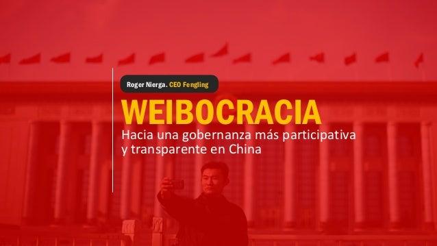 Roger Nierga. CEO Fengling  WEIBOCRACIA Hacia una gobernanza más participativa y transparente en China