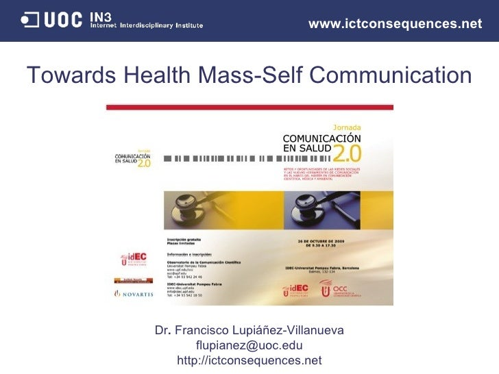 Dr .  Francisco Lupiáñez-Villanueva [email_address] http://ictconsequences.net Dr .  Francisco Lupiáñez-Villanueva Towards...