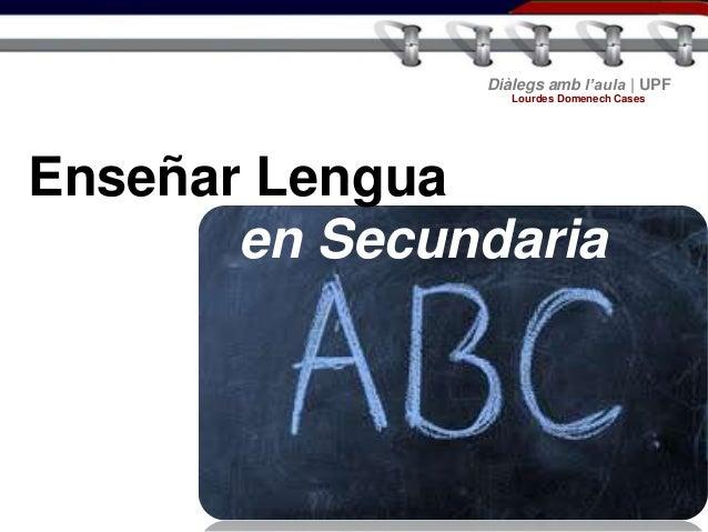 Diàlegs amb l'aula | UPF Lourdes Domenech Cases  Enseñar Lengua en Secundaria