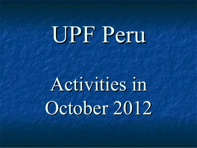 UPF PeruActivities inOctober 2012