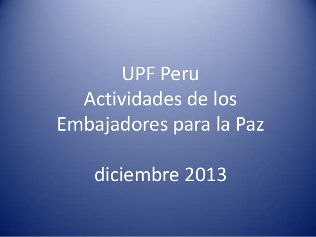 UPF Peru Actividades de los Embajadores para la Paz diciembre 2013