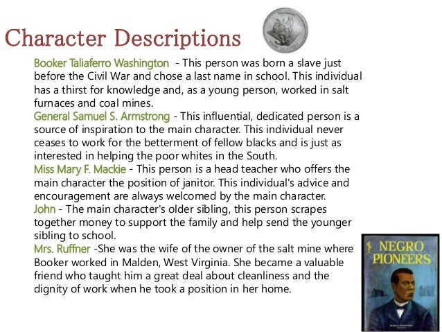 up from slavery booker t washington summary Free essay: this chapter begins where it should begin - at the beginning or least at the beginning as booker knew it he tells us he was born in franklin.