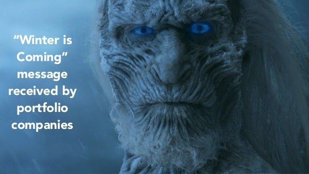 """17 """"Winter is Coming"""" message received by portfolio companies"""