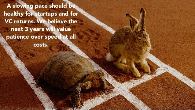 32 A slowing pace should be healthy for startups and for VC returns. We believe the next 3 years will value patience over ...
